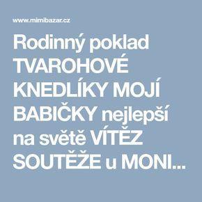 Rodinný poklad TVAROHOVÉ KNEDLÍKY MOJÍ BABIČKY nejlepší na světě VÍTĚZ SOUTĚŽE u MONIKY BRÝDOVÉ | Mimibazar.cz