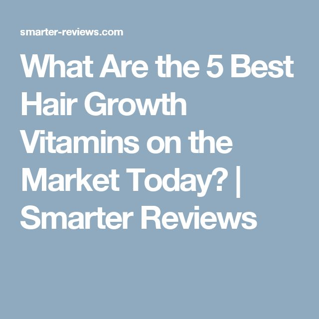 What Are the 5 Best Hair Growth Vitamins on the Market Today? | Smarter Reviews