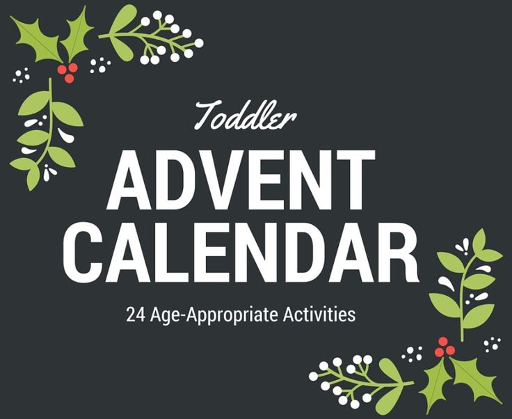 Toddler advent calendar. 24 age-appropriate Christmas activities.