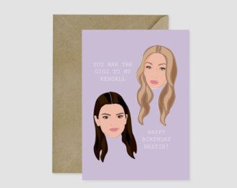 Hot Laundry Paper Co. You are the Gigi to my Kendall Birthday Day Card.