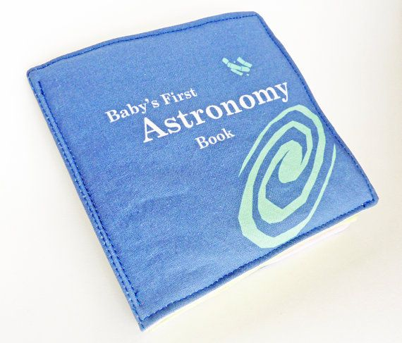 Baby Cloth Book - Astronomy, Philosophy, Molecular Genetics, you name it!  These books are super adorable :)