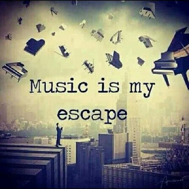 """Music is my escape."" ""When things aren't +adding up in your life, start -subtracting."" ~Anon. Quotes 