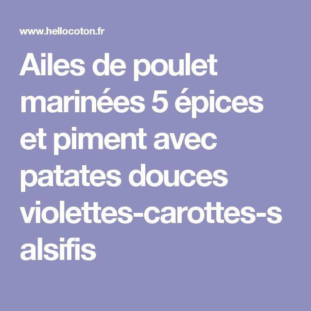 Ailes de poulet marinées 5 épices et piment avec patates douces violettes-carottes-salsifis