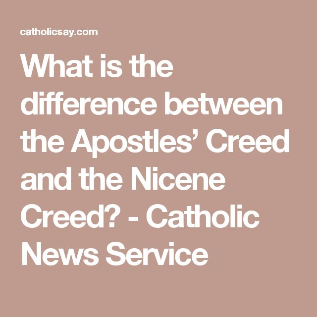 What is the difference between the Apostles' Creed and the Nicene Creed? - Catholic News Service