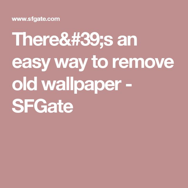 10 best ideas about removing old wallpaper on pinterest