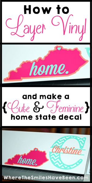 How to Layer Vinyl with your Silhouette CAMEO or Portrait and Make a {Cute & Feminine} Home State Decal | Where The Smiles Have Been