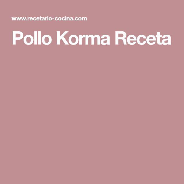 Pollo Korma Receta