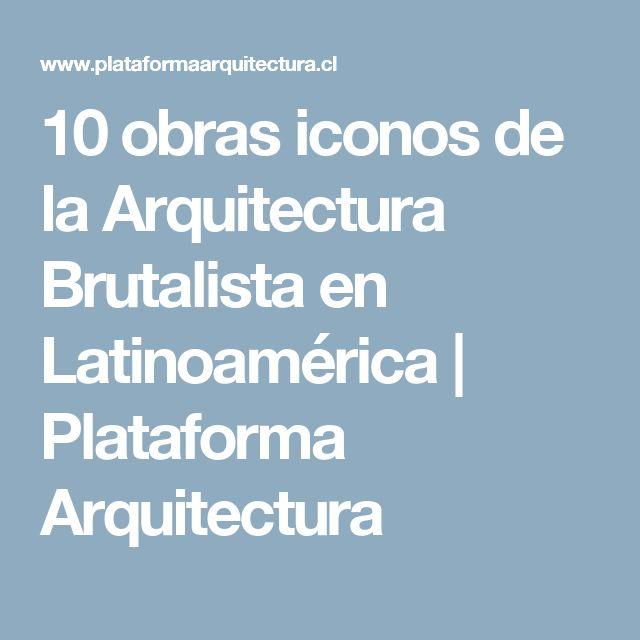 10 obras iconos de la Arquitectura Brutalista en Latinoamérica   Plataforma Arquitectura