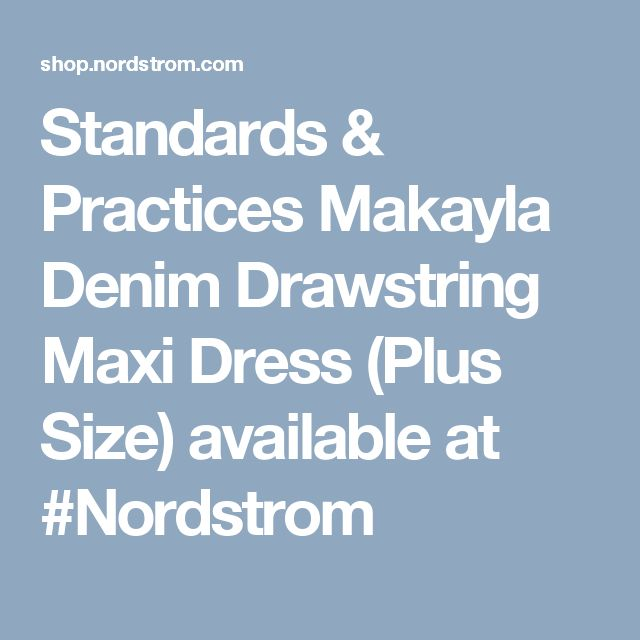 Standards & Practices Makayla Denim Drawstring Maxi Dress (Plus Size) available at #Nordstrom