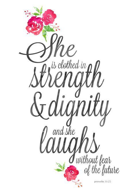 Proverbs 31v25                                                                                                                                                      More