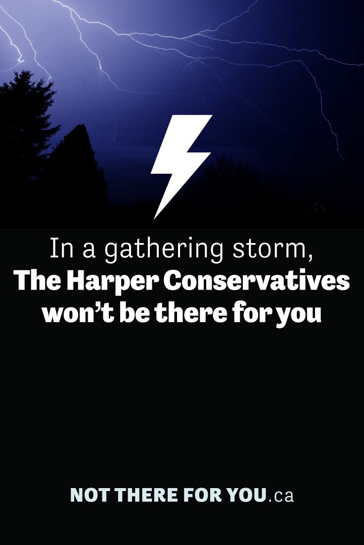 A storm is gathering but the Conservatives are in denial. Let's bring the summer of change back to Ottawa: www.notthereforyou.ca/storm #notthereforyou