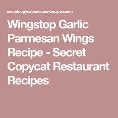 Wingstop Garlic Parmesan Wings Recipe - Secret Copycat Restaurant Recipes