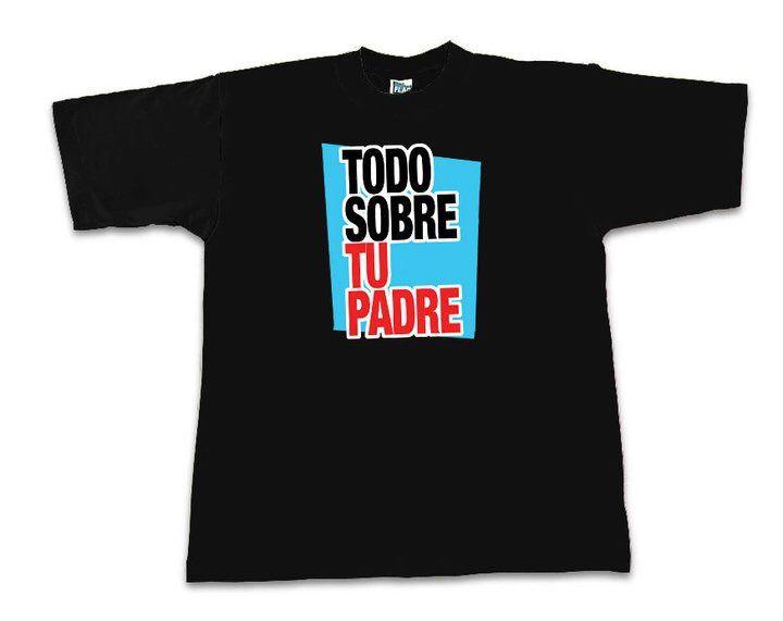 Chano Tshirts. Todo sobre tu padre