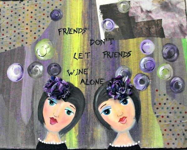 Acrylic Abstract Mixed Media Collage Painting. Whimsy Collage. Friends Don't Let Friends Wine Alone by LilyGraceInsp…   Mixed media collage ...