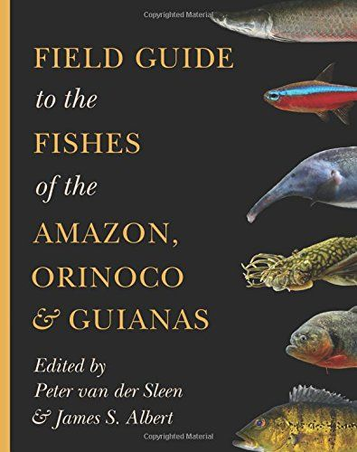 Field Guide to the Fishes of the Amazon, Orinoco, and Gui... https://www.amazon.com/dp/0691170746/ref=cm_sw_r_pi_dp_U_x_zm0YAb3NH477M