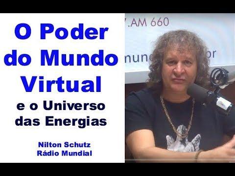 O Poder do Mundo Virtual e o Universo das energias - Rádio Mundial