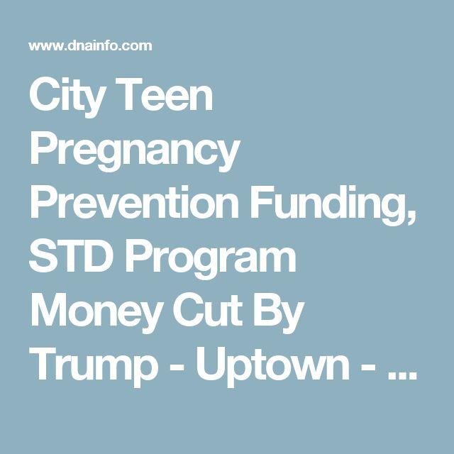 City Teen Pregnancy Prevention Funding, STD Program Money Cut By Trump - Uptown - DNAinfo Chicago