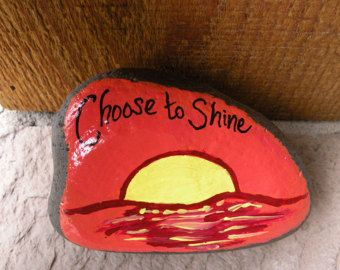 Inspirational Choose to Shine Hand Painted Rock