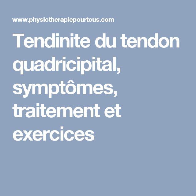 Tendinite du tendon quadricipital, symptômes, traitement et exercices