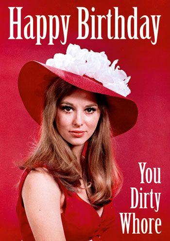 Happy Birthday you dirty whore