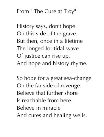 "From "" The Cure at Troy"" by Seamus Heaney"