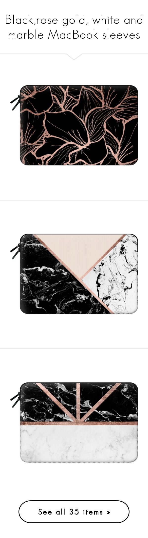 """Black,rose gold, white and marble MacBook sleeves"" by bridie-oloughlin ❤ liked on Polyvore featuring accessories, tech accessories, macbook sleeve, bags, clutches, fillers, home and tech"