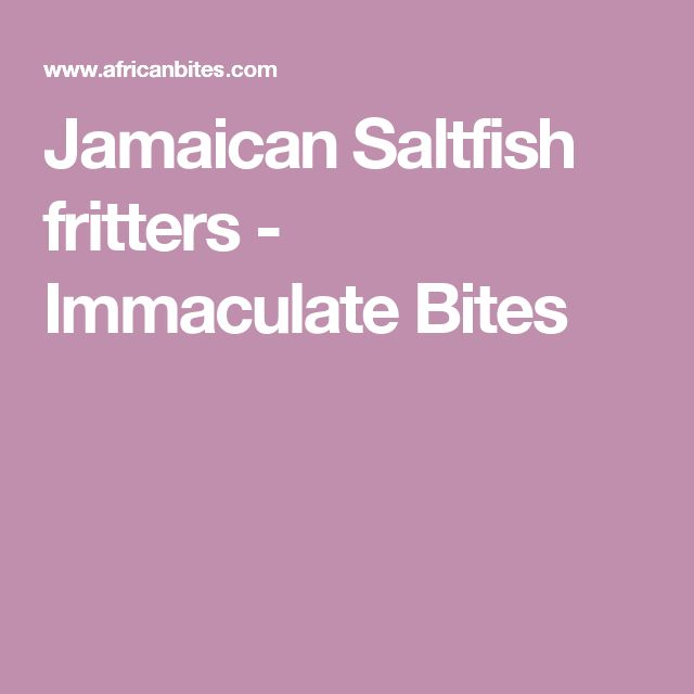 Jamaican Saltfish fritters - Immaculate Bites