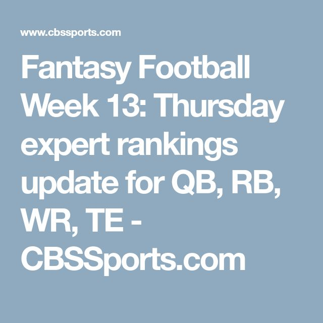 Fantasy Football Week 13: Thursday expert rankings update for QB, RB, WR, TE - CBSSports.com