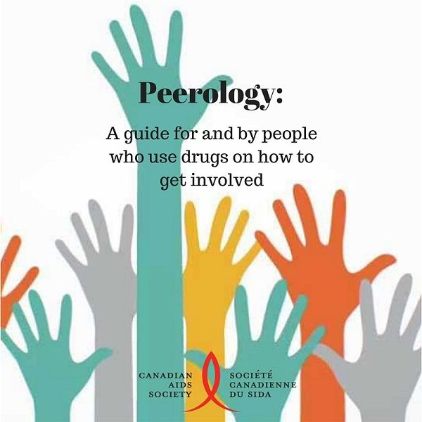 The Canadian AIDS Society (CAS) is pleased to provide a new resource, Peerology: A guide