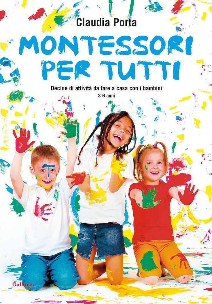 Autore:Claudia Porta Titolo: Montessori per tutti. Decine di attività da fare a casa con i bambini Casa editrice: Gallucci EditoreGenere: libro ill
