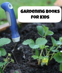 Gardening Books for Kids.