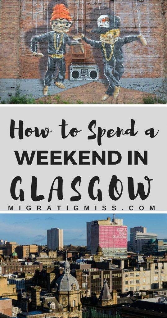 What You Need to Know for a Weekend in Glasgow, Scotland #glasgow #scotland #travel