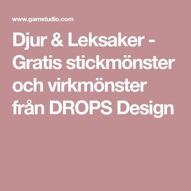 Djur & Leksaker - Gratis stickmönster och virkmönster från DROPS Design