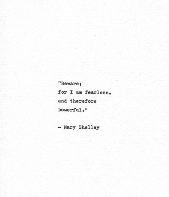 Mary Shelley Hand Typed Print I Am Fearless Frankenstein Print Literary Gift Vintage Typewriter Quote Gothic Horror Feminist Mantra Words Quotes Literary Quotes Typewriter Quotes