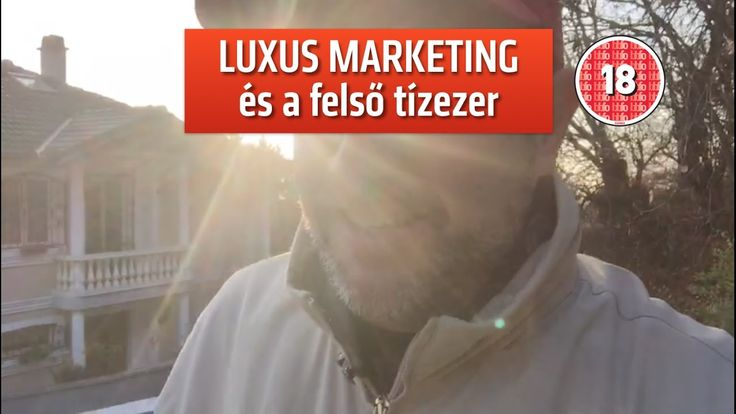 Luxus marketing: eladni a felső tízezernek - #MCMarketingMeeting 22. rész