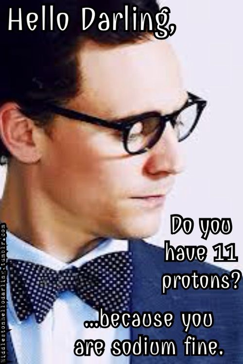 Is this Tom Hiddleston AND a chemistry joke? Awesome. Just awesome.