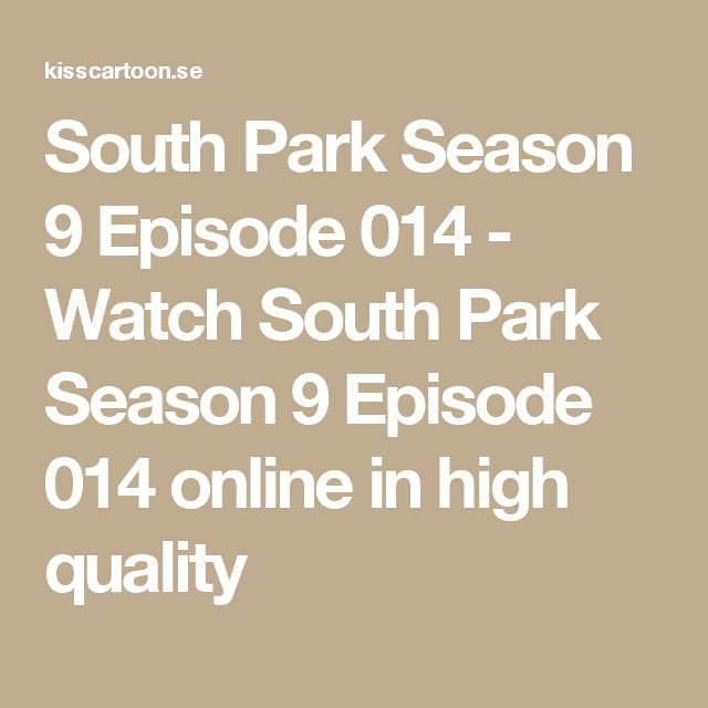 South Park Season 9     Episode 014     - Watch     South Park Season 9     Episode 014     online in high quality