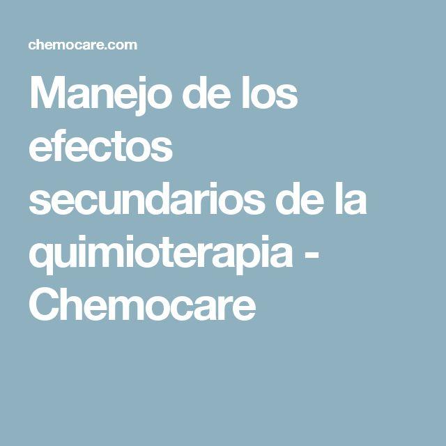 Manejo de los efectos secundarios de la quimioterapia - Chemocare