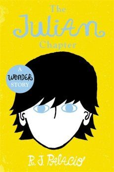 Wonder: The Julian Chapter - RJ Palacio. This is Julian's story. So many questions, and here are the answers.