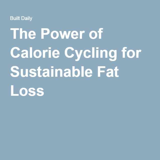 The Power of Calorie Cycling for Sustainable Fat Loss