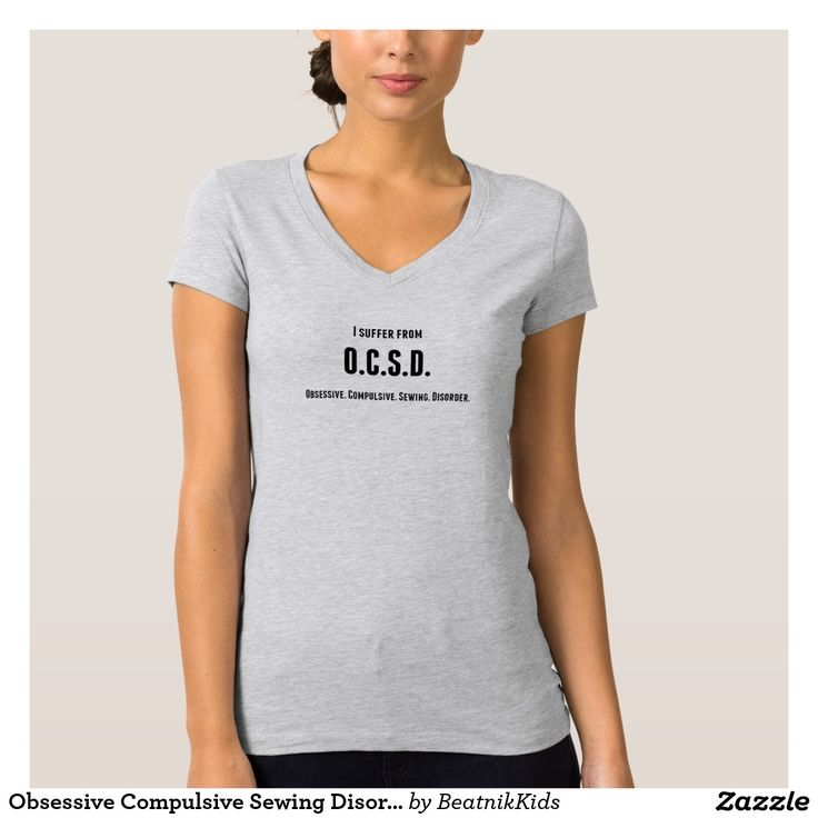 Obsessive Compulsive Sewing Disorder Tee Shirt