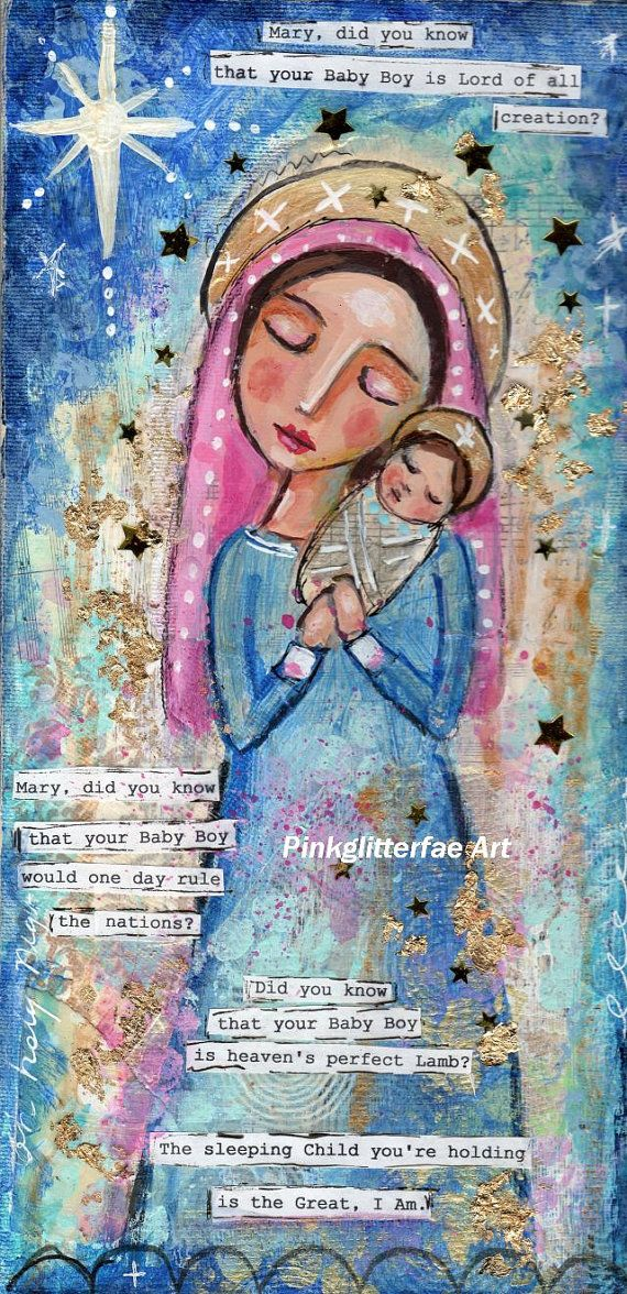 Title: Mary did you know?    My latest painting features a folk art madonna and child, in blues and pinks. I have added gold paint to the stars to
