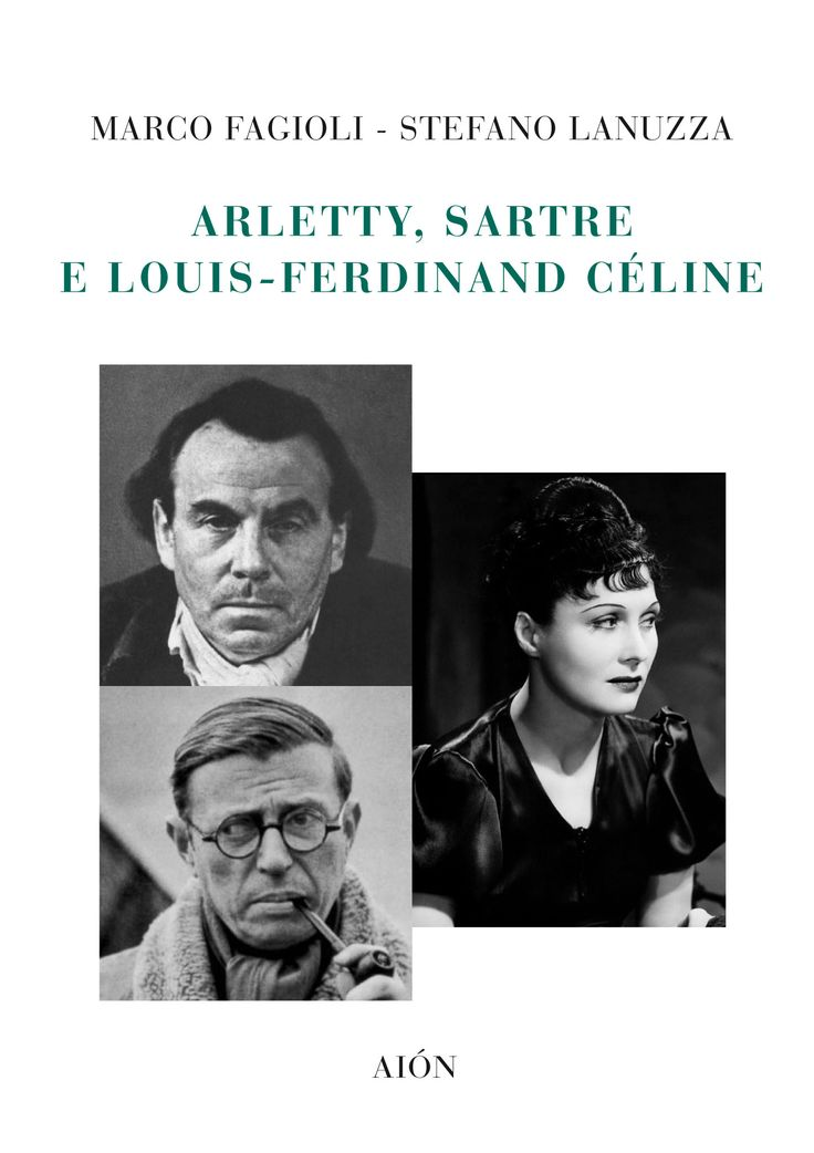 Marco Fagioli - Stefano Lanuzza, ARLETTY, SARTRE  E LOUIS-FERDINAND CéLINE. Size 12x17 - pages: 112 images  b/w ISBN 978-88-98262-42-7