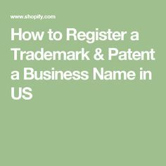 How to Register a Trademark & Patent a Business Name in US
