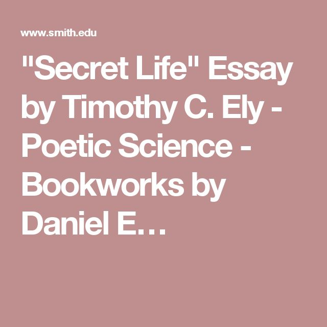"""Secret Life"" Essay by Timothy C. Ely - Poetic Science - Bookworks by Daniel E…"