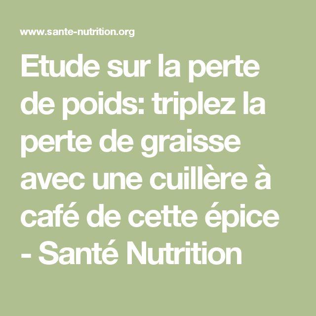 Etude sur la perte de poids: triplez la perte de graisse avec une cuillère à café de cette épice - Santé Nutrition