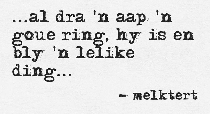 Al dra 'n aap 'n ring ...   Afrikaanse idiome en uitdrukkings