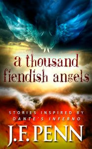 A Thousand Fiendish Angels by J.F.Penn: Short stories inspired by Dante's Inferno