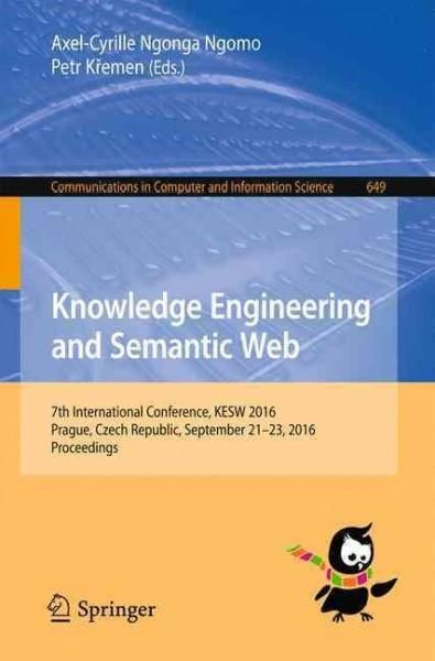 Knowledge Engineering and Semantic Web: 7th International Conference, Kesw 2016, Prague, Czech Republic, Septembe...