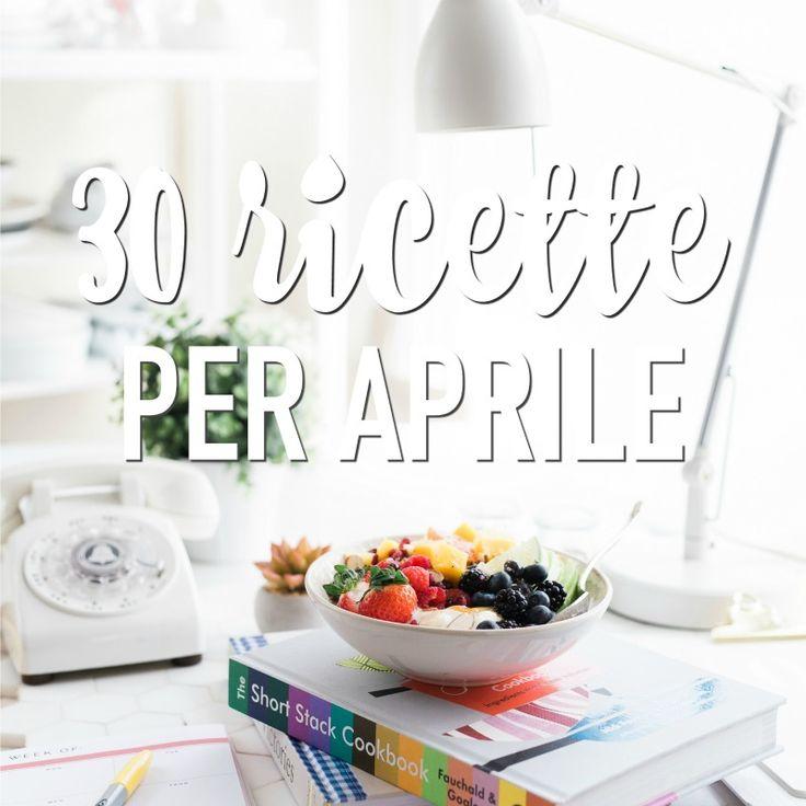 Ricette aprile: un elenco di 30 ricette semplici per tutta la famiglia. Mangia sano e semplificati la vita! Scarica subito il PDF da qui.